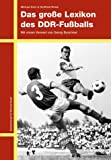 Das große Lexikon des DDR-Fussballs