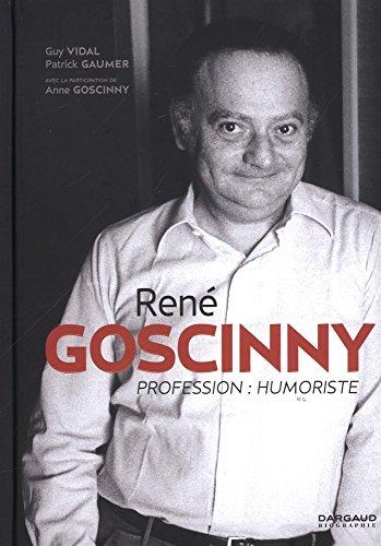 René Goscinny : Profession : humoriste par Collectif