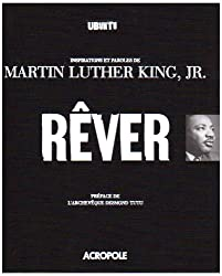 Rêver : Inspirations et paroles de Martin Luther King, Jr.