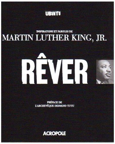 Rêver : Inspirations et paroles de Martin Luther King, Jr. par Martin Luther King