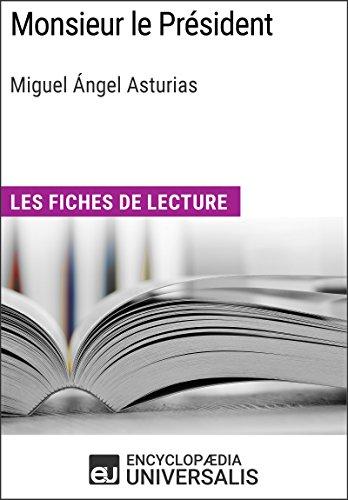 Monsieur le Prsident de Miguel ngel Asturias: Les Fiches de lecture d'Universalis