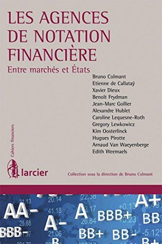 Les agences de notation financière: Entre marchés et États