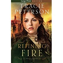 Refining Fire (Brides of Seattle) by Tracie Peterson (2015-07-07)