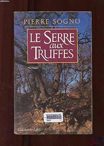 Le serre-aux-truffes par Pierre Sogno