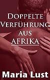 Image de Doppelte Verführung aus Afrika: Deutsche Frau von zwei Schwarzen hart genommen