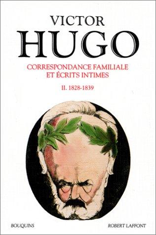 Correspondance familiale et écrits intimes, tome 2 : 1828-1839 par Victor Hugo