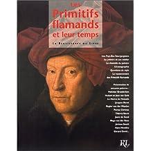 Les Primitifs flamands et leur temps