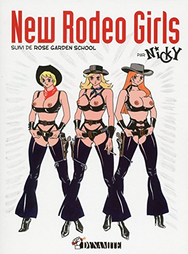 New Rodeo Girls, suivi de Rose Garden school par Nicky