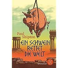 Ein Schwein rettet die Welt