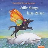 Stille Klänge, leise Reisen. CD. Lieder zum Entspannen, Träumen, Malen und Tanzen