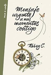 Mensaje urgente a mis momentos contigo par Abbey C