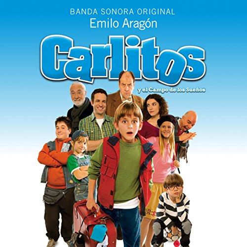 Emilio Aragón: Carlitos y el Campo de los Sueños