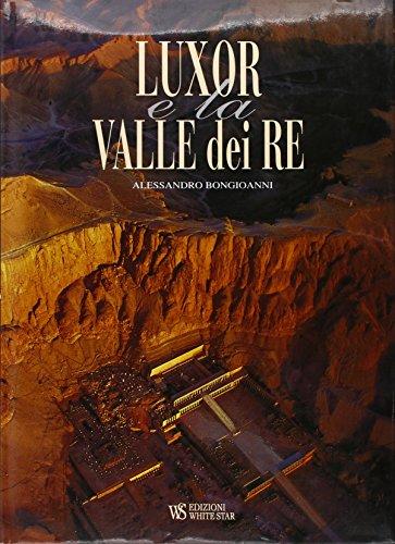Luxor e la valle dei Re. Ediz. illustrata