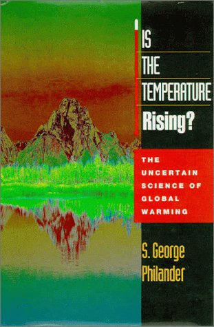 IS THE TEMPERATURE RISING ? The uncertain science of global warning, édition anglaise