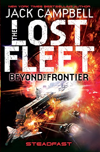 The The Lost Fleet: Beyond the Frontier: Lost Fleet Steadfast Cover Image