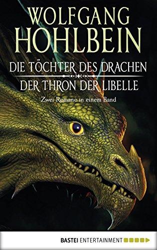Die Töchter des Drachen/Der Thron der Libelle: Zwei Romane in einem Band.