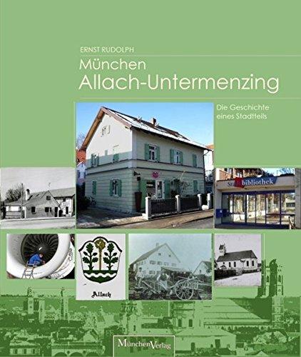 München Allach-Untermenzing: Die Geschichte eines Stadtteils
