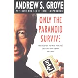 Only The Paranoid Survive by Andrew Grove (1998-04-06)
