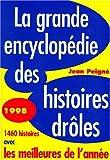 La grande encyclopédie des histoires drôles - 1998