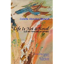 Life is not a Novel Book II (Colette Aboulker-Muscat)