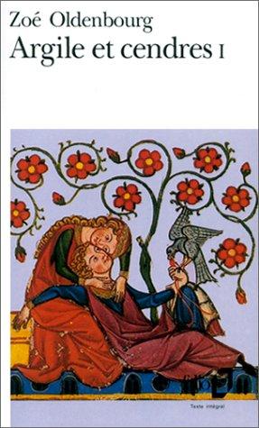 Argile et cendres, tome 1 par Zoé Oldenbourg