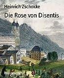 'Die Rose von Disentis' von 'Heinrich Zschokke'