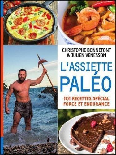 L'assiette paléo de Christophe Bonnefont,Julien Venesson ( 26 février 2015 )