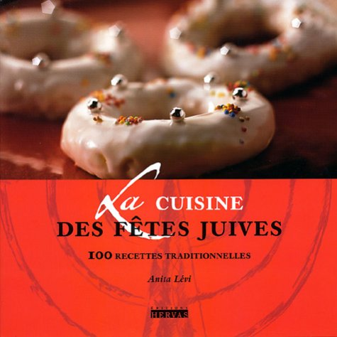 La Cuisine des fêtes juives par Anita Lévi