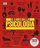Scarica Libro Il libro della psicologia Grandi idee spiegate in modo semplice (PDF,EPUB,MOBI) Online Italiano Gratis