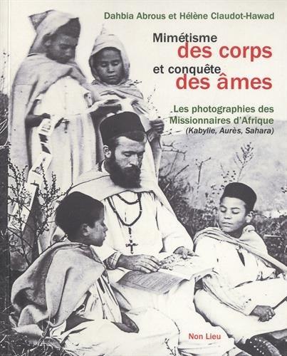 Mimétisme des corps et conquête des âmes - Les photographies des missionnaires d'Afrique