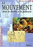 Le Mouvement dans le dessin et la peinture