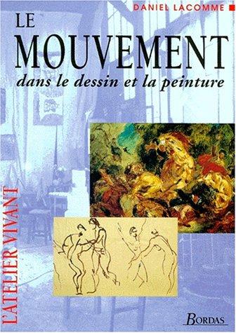 Le Mouvement dans le dessin et la peinture par Daniel Lacomme
