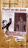 Flucht vor der Junta. Die DDR und der 11. September -