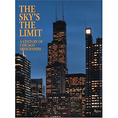 SKY'S THE LIMIT 2E                   GEB: Century of Chicago Skyscrapers