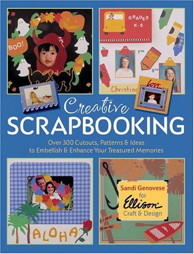 Creative Scrapbooking: Over 300 Cutouts, Patterns & Ideas to Embellish & Enhance Your Treasured Memories (Memories Scrapbooking Creative)