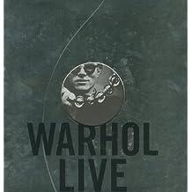 Warhol Live: La Musique Et La Danse Dans L'Oeuvre D'Andy Warhol