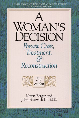 A Woman's Decision: Breast Care, Treatment, & Reconstruction