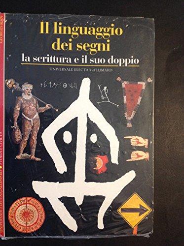 Il linguaggio dei segni. La scrittura e il suo doppio (Storia e civiltà) por Georges Jean