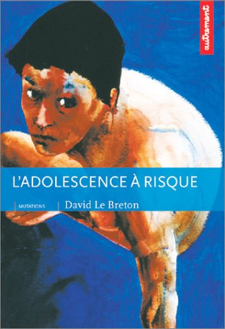 L'Adolescence à risque par David Le Breton