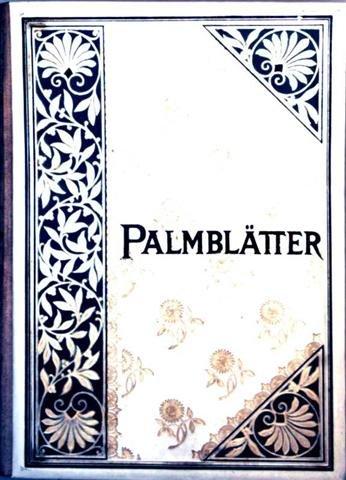 Palmblätter - mit 12 Illustrationen von Paul Thumann und dem Portrait des Verfassers [118 Auflage der 18. Oktavausgabe]