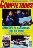 COMPTE TOURS [No 13] du 01/03/1991 - LA COMPETITION AUTOMOBILE DELECOUR LA SCOUMOUNE - ESSAI CLIO CIRCUIT - TROPHEE ANDROS - COMPARATIF ECOLES SUR GLACE - R8 GORDINI.