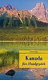 Kanada fürs Handgepäck: Geschichten und Berichte – Ein Kulturkompass. Herausgegeben von Anke Caroline Burger. Bücher fürs Handgepäck (Unionsverlag Taschenbücher)