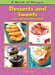 Desserts and Sweets from Around the World  (A World of Recipes)