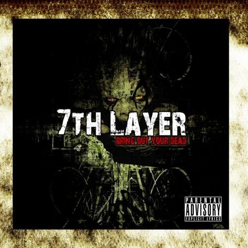 Bring Out Your Dead (Revised and Remastered) by 7th Layer