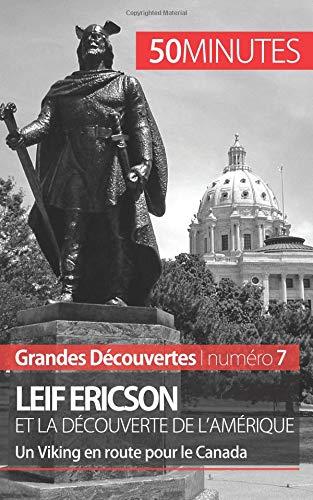 Leif Ericson et la découverte de l'Amérique: Un Viking en route pour le Canada par Julie Lorang
