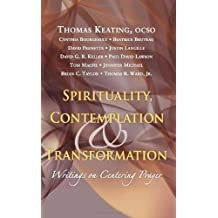 Spirituality, Contemplation, and Transformation: Writings on Centering Prayer by Thomas Keating (2008-03-01)