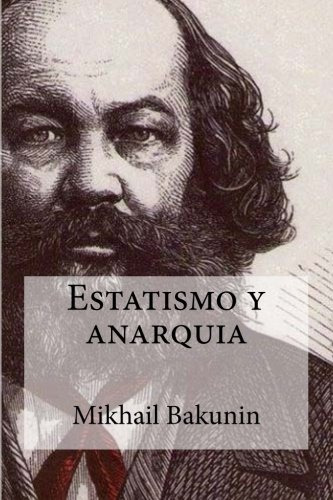 Estatismo y anarquia por Mikhail Bakunin