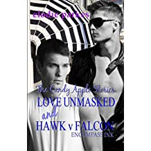 The Candy Apple Stories: Love Unmasked and Hawk v Falcon