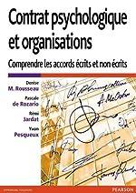 Contrat psychologique et organisations - Comprendre les accords écrits et non écrits de Denise M Rousseau
