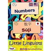 Numbers / Sūji  数字: Little Linguists: English / Japanese, Eigo / Nihonjin
